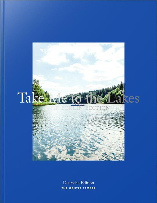 Take Me to the Lakes - Berlin Edition
