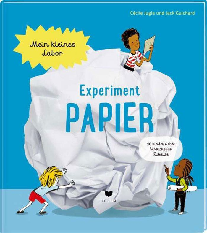 Experiment Papier - Mein kleines Labor