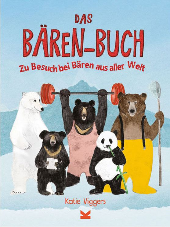 Das Bären-Buch - Zu Besuch bei Bären aus aller Welt