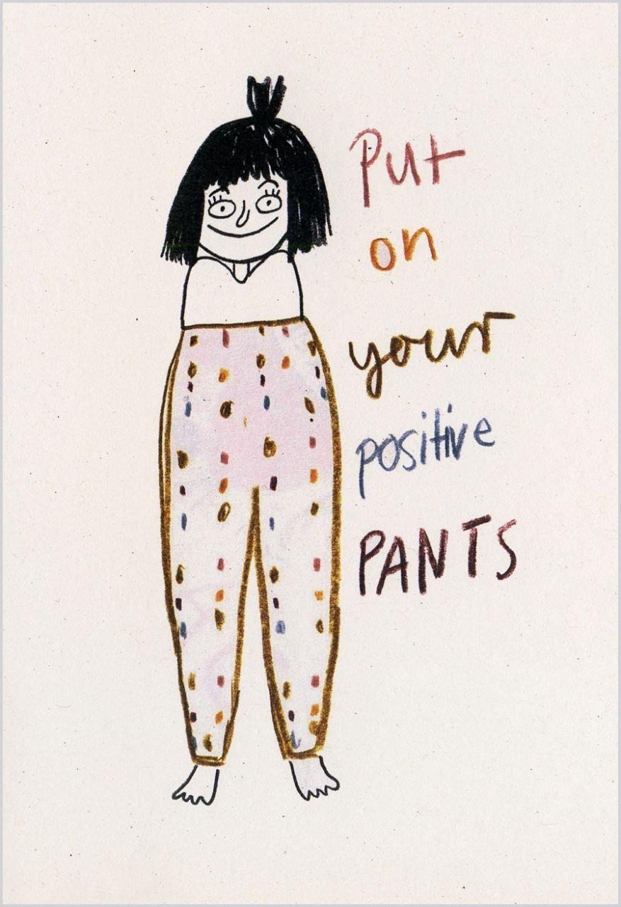 Put on your positive pants Postkarte