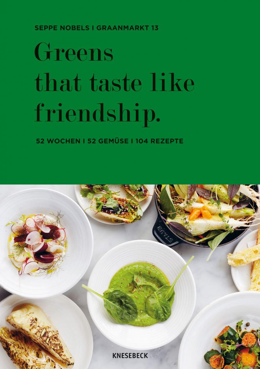 Greens that taste like friendship.