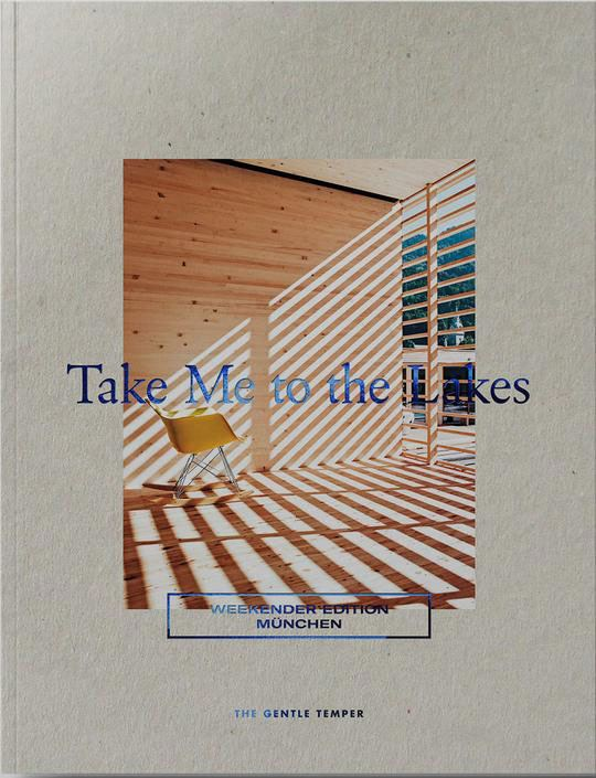 Take Me to the Lakes - Weekender Edition München