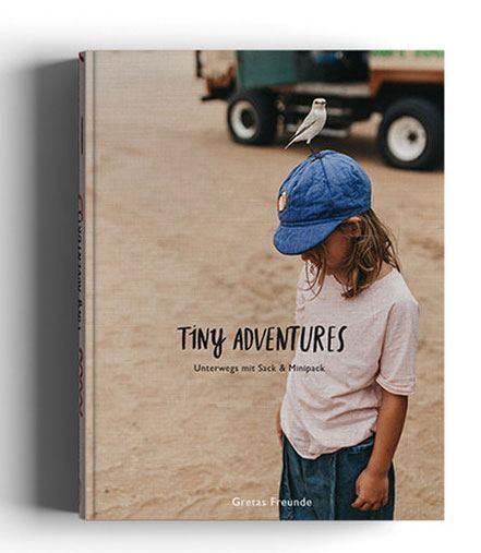 Tiny Adventures - Unterwegs mit Sack & Minipack