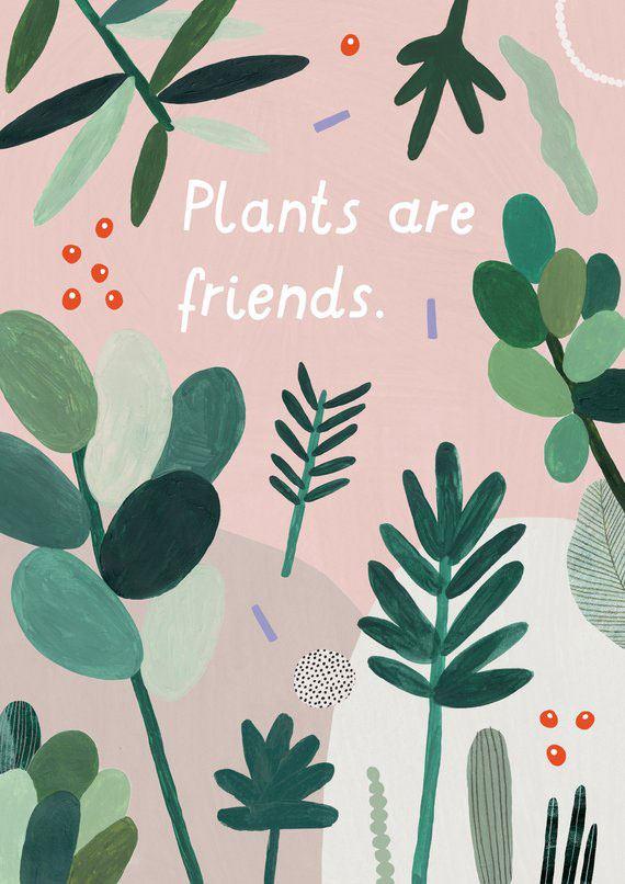 Plants are friends Print (30 x 40cm)