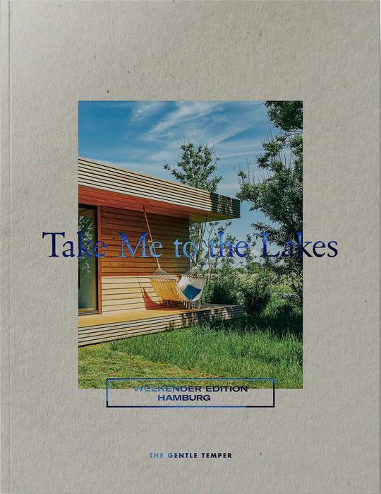 Take Me to the Lakes - Weekender Edition Hamburg