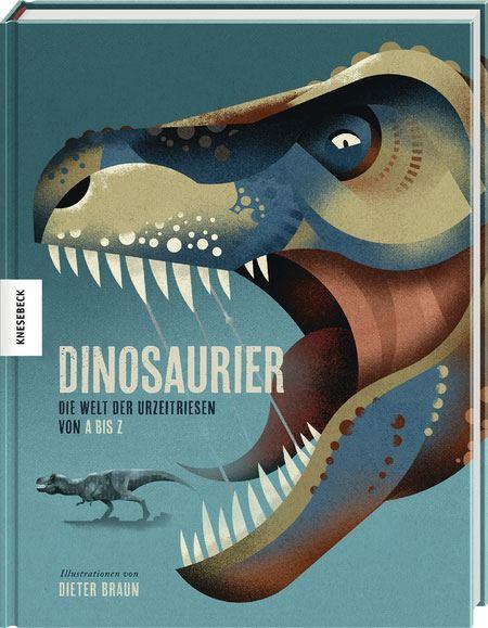 Dinosaurier - Die Welt der Urzeitriesen von A bis Z