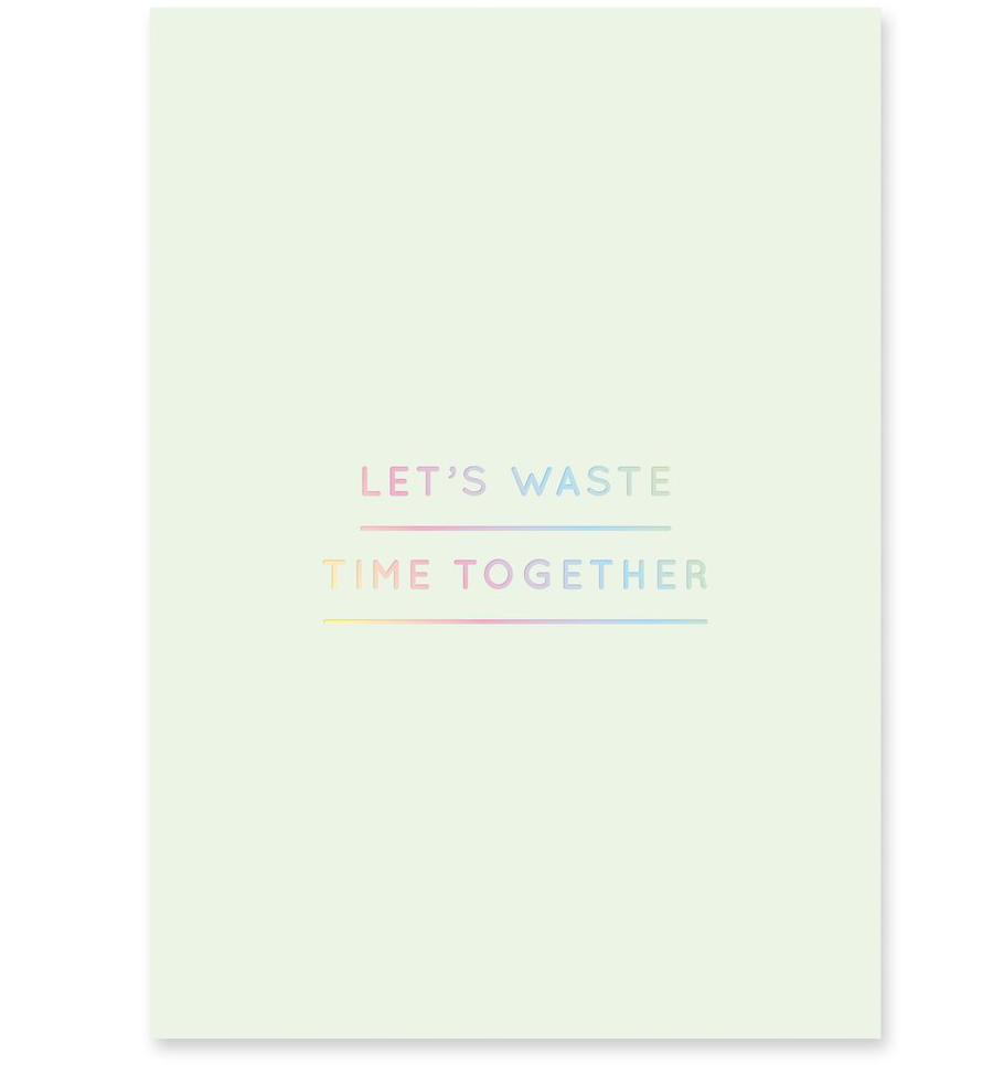 Let's Waste Time Together Postkarte